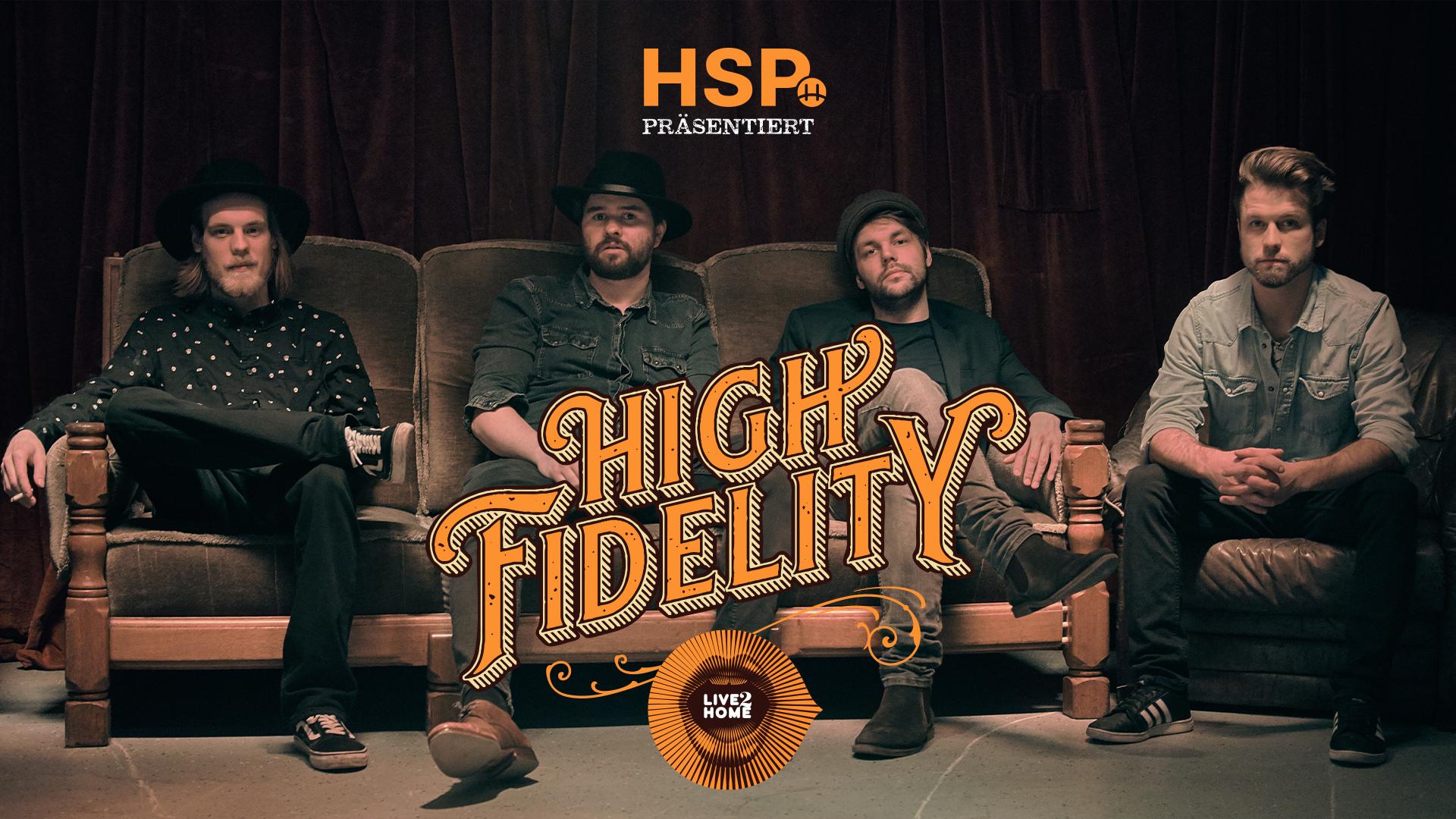 High Fidelity live – präsentiert von der HSP GRUPPE